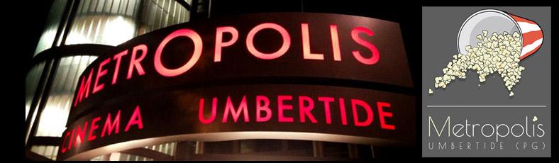 Biglietti per CINEMA METROPOLIS UMBERTIDE