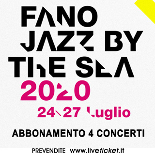 Fano Jazz festival by the Sea 2020 - Abbonamento 4 days dal 24 al 27 luglio